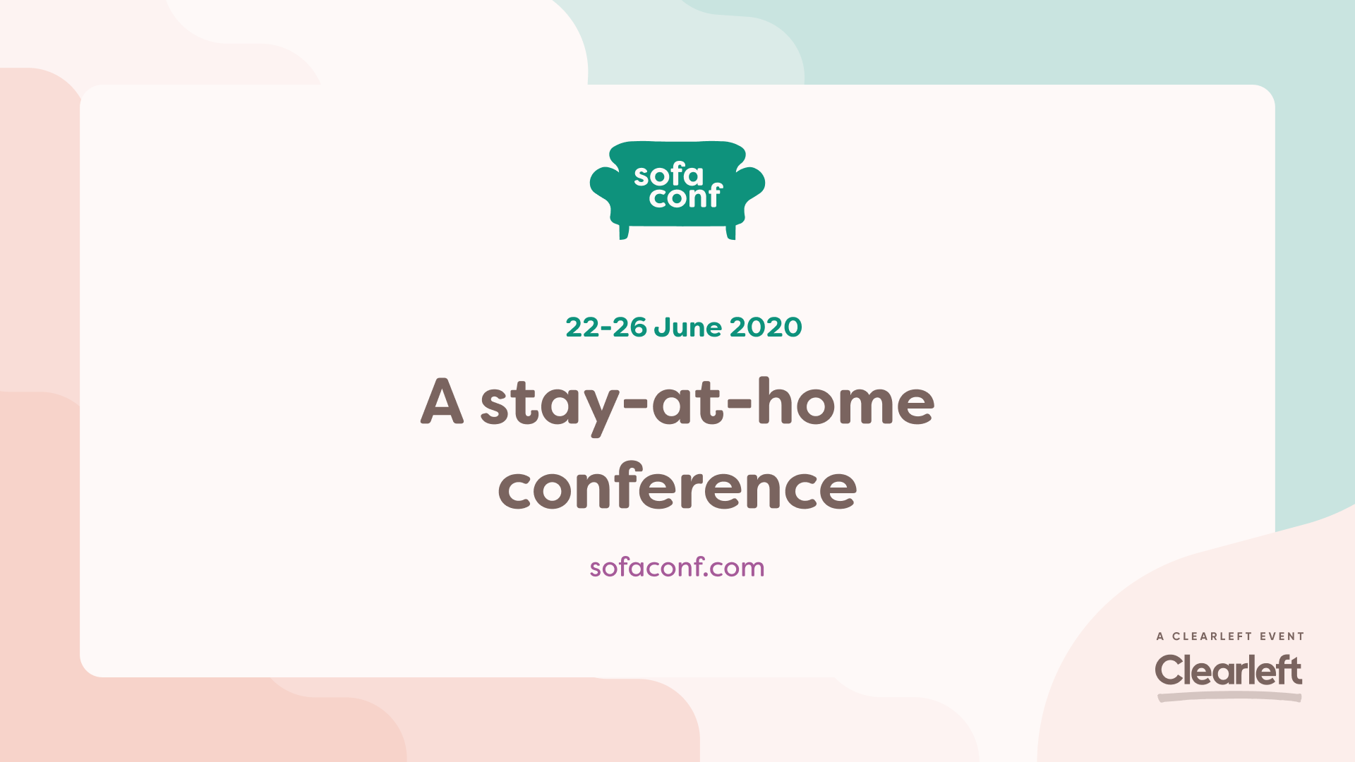 Sofaconf is a stay-at-home conference running from 22 to 26 June. It's run by Clearleft.