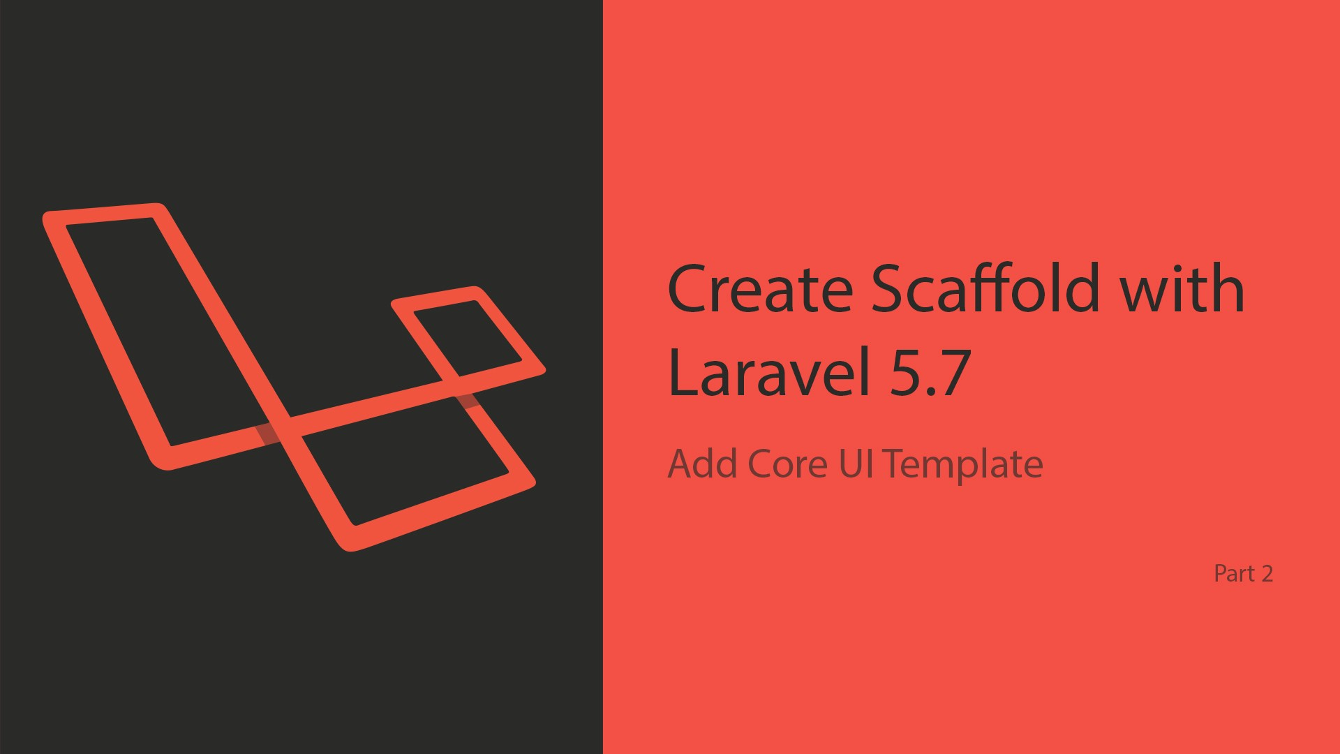 Create Scaffold with Laravel 5 7 — Add Core UI Template (Part 2)