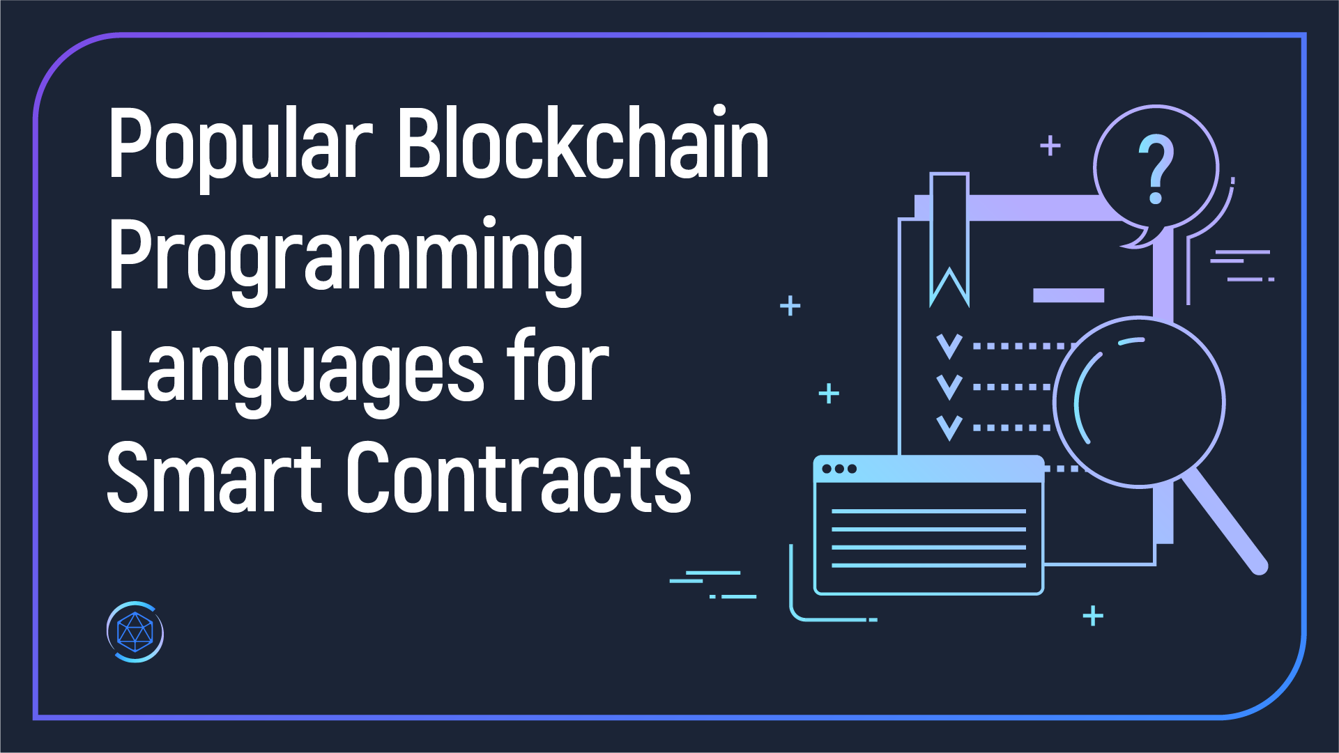 6 Popular Blockchain Programming Languages Used for Building
