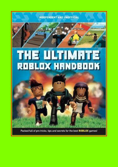 Epub Download The Ultimate Roblox Handbook Packed Full Of Pro Tricks Tips And Secrets For The Best Roblox Games Ebook Pdf E Pub Free By Womenpie Woadamenpie Dec 2020 Medium