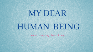 My Dear Human Being