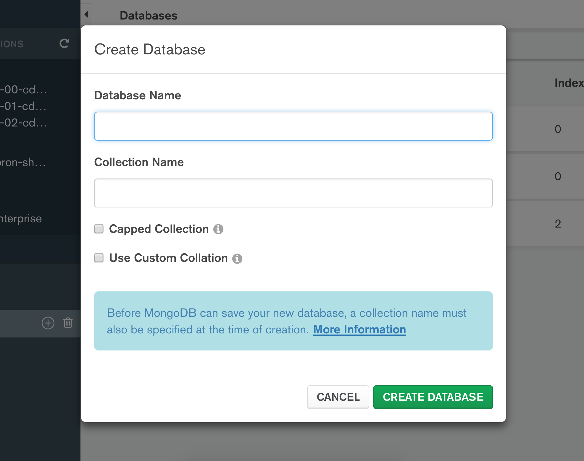 To create a database, you must also create a collection