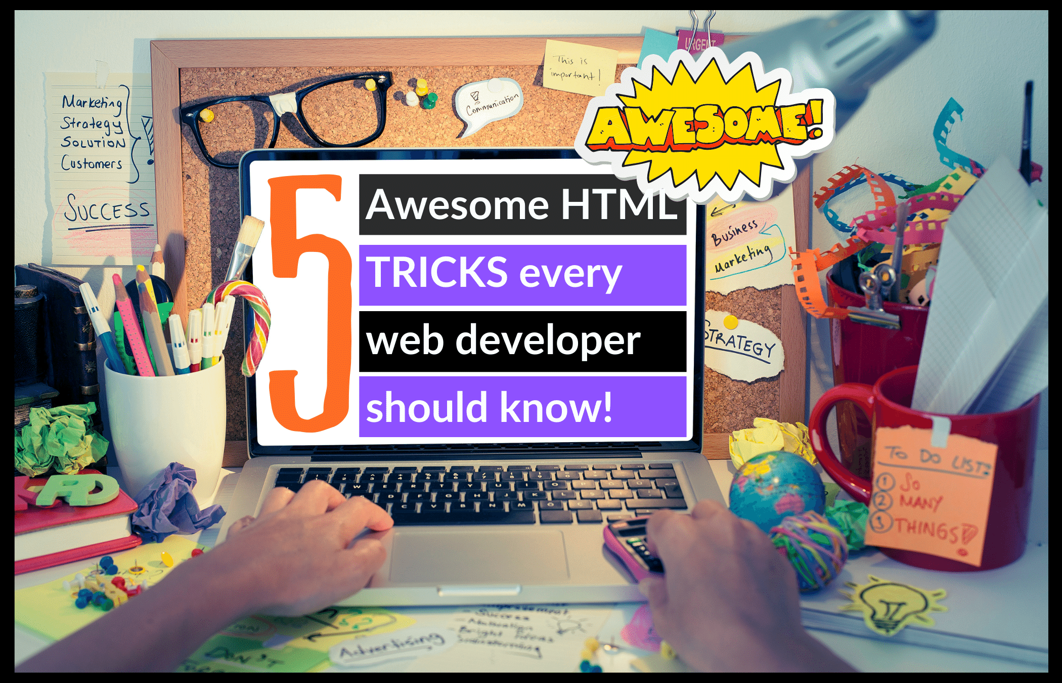 5 Awesome HTML tricks every web developer should know