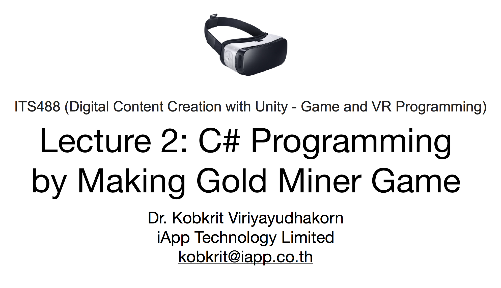 Lecture 2: C# Programming for VR Game in Unity - Kobkrit
