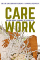 Cover of Leah Lakshmi Piepzna-Samarasinha's book Care Work: Dreaming Disability Justice