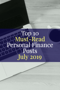 Top 10 Must-Read Personal Finance Posts July 2019