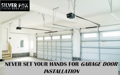 Why You Should Never Set Your Hands For Garage Door Installation