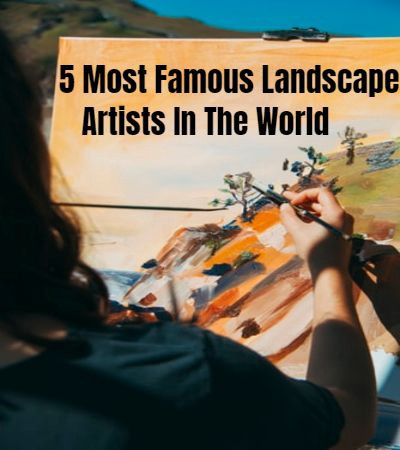 5 Most Famous Landscape Artists In The World By Riya Jha Medium