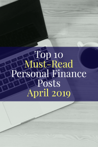 Top 10 Must-Read Personal Finance Posts April 2019