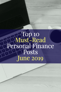 Top 10 Must-Read Personal Finance Posts June 2019