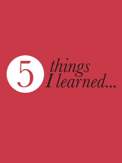 5 Things I Learned