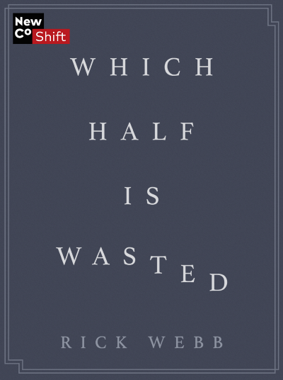Which Half Is Wasted?