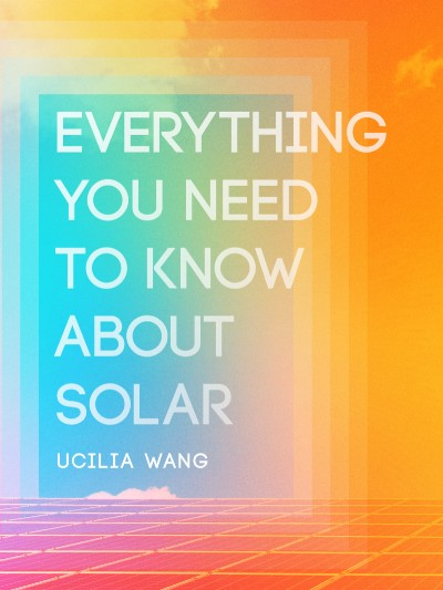 Everything You Need To Know About Solar