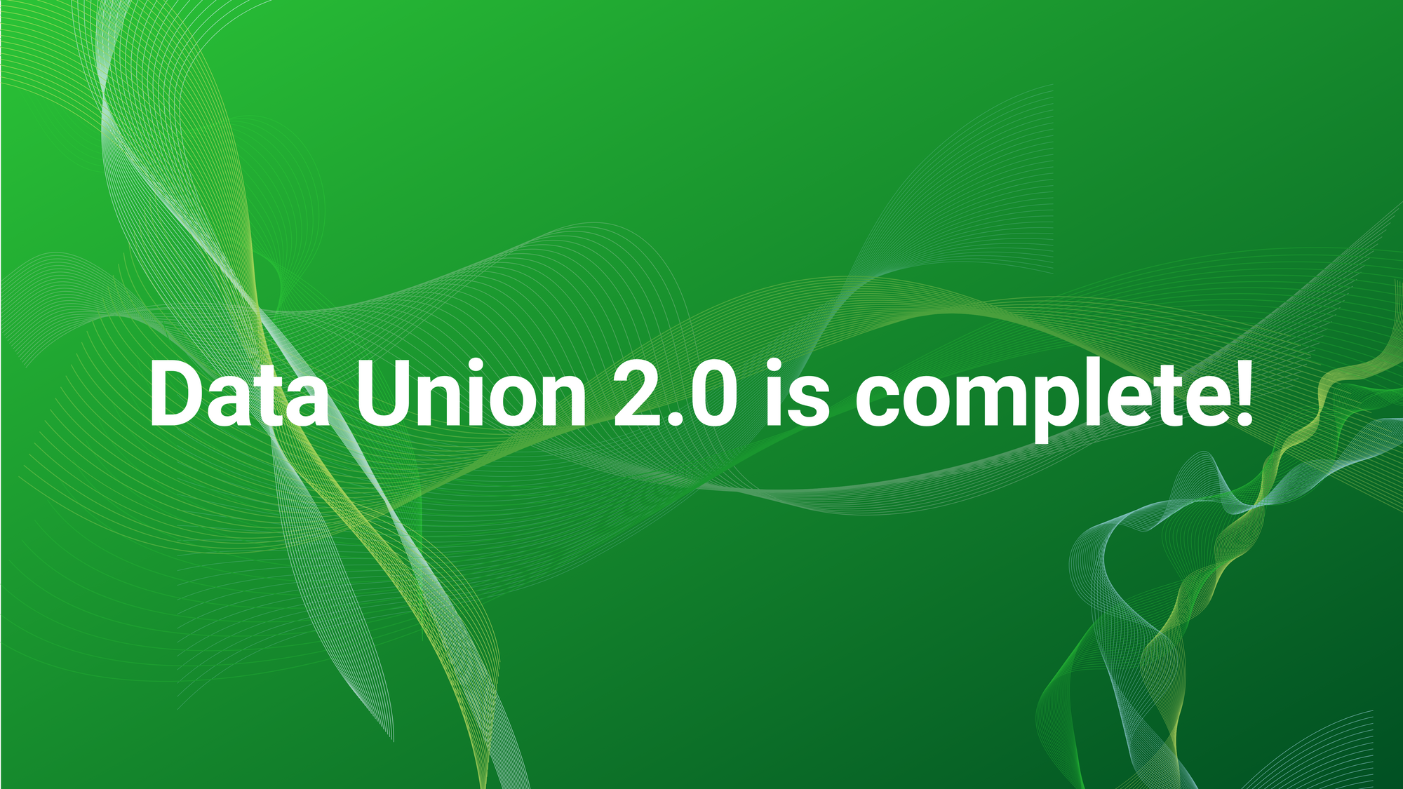 Text reads 'Data Union 2.0 is complete!' on a green background with wave patterns