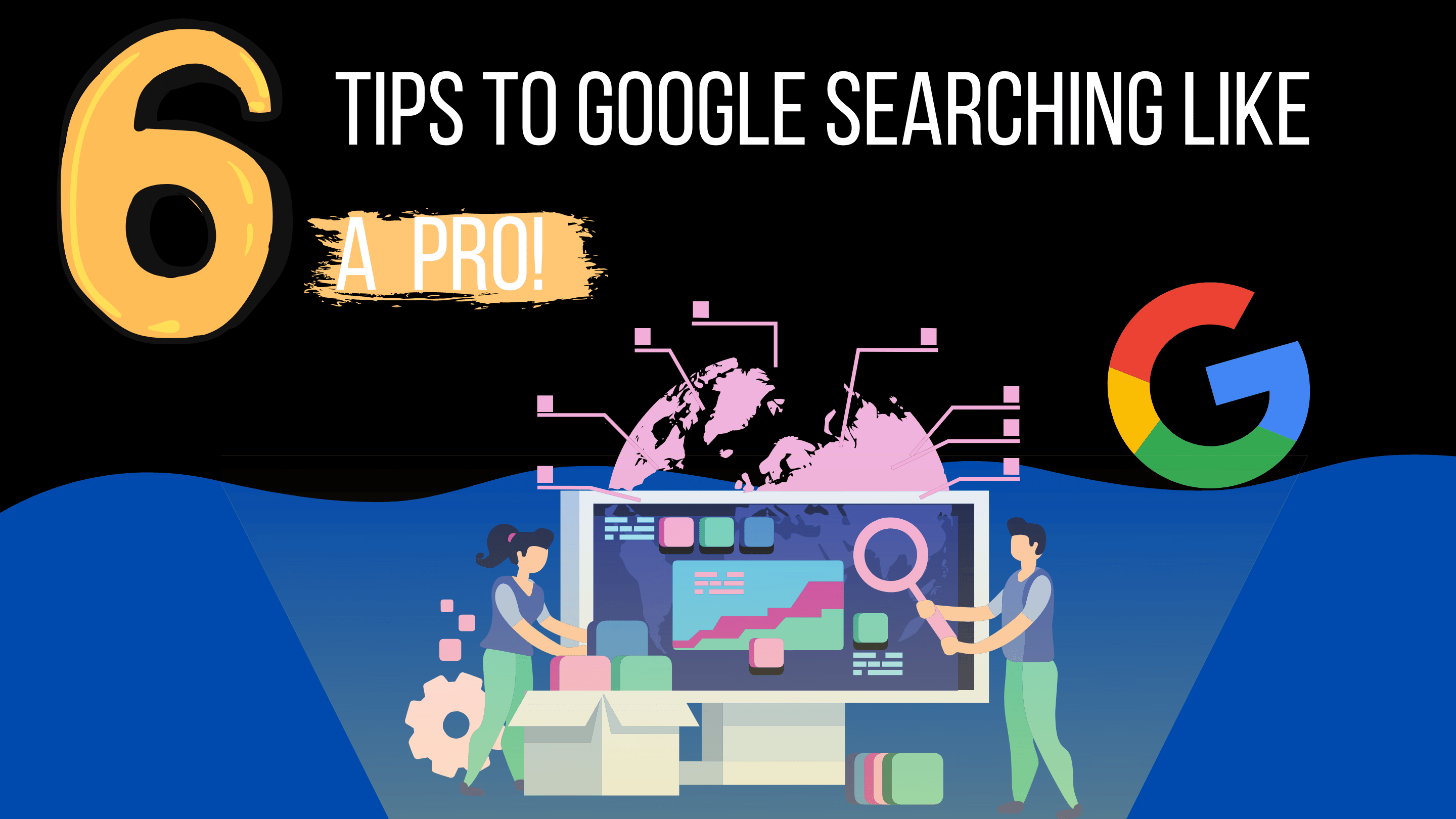 6 Tips to Google searching like a pro
