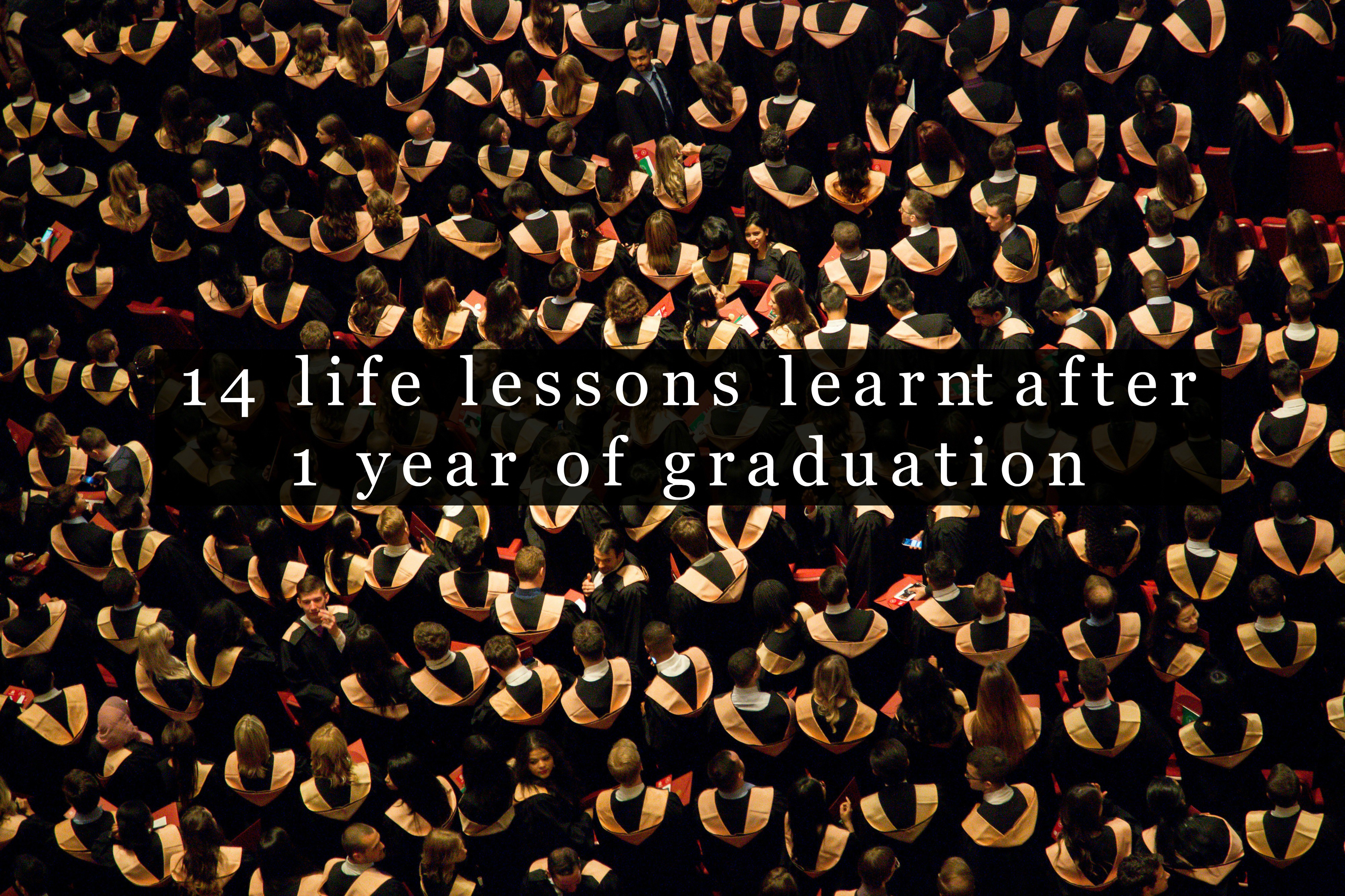14 life lessons learnt after 1 year of graduation - cover
