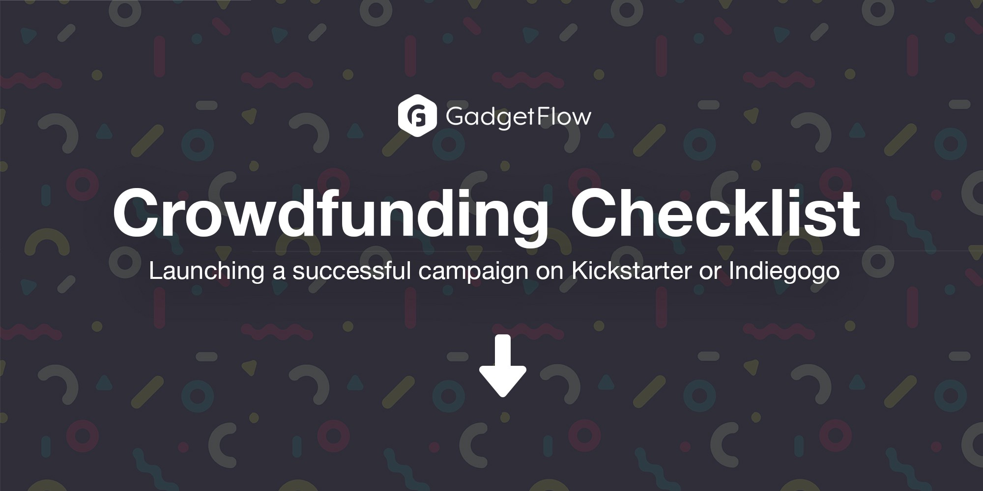 The Ultimate Kickstarter Checklist for Your Crowdfunding