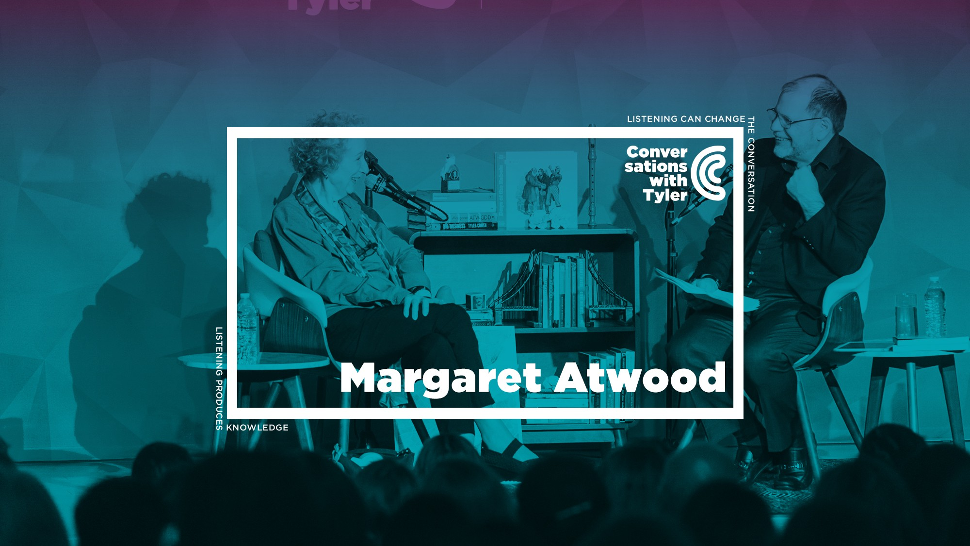 Margaret Atwood on Canada, Writing, and Invention (Ep  65 — Live at