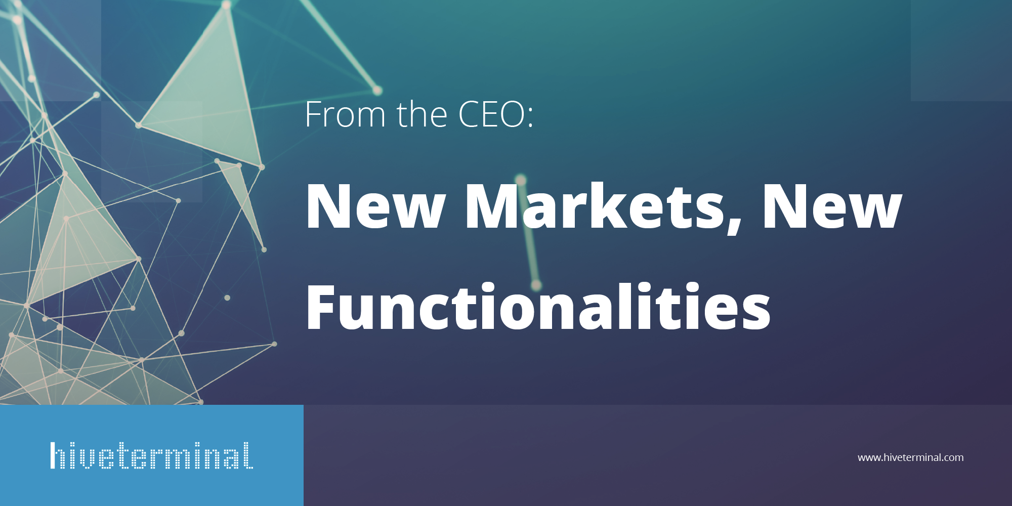 From the CEO: New Markets, New Functionalities