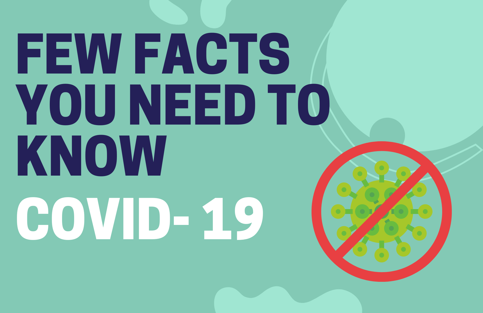 Few facts on Covid-19