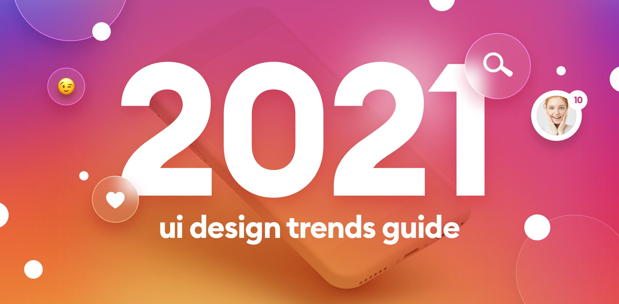 A Guide Of Ui Design Trends For 2021 By Diana Malewicz Dec 2020 Ux Collective