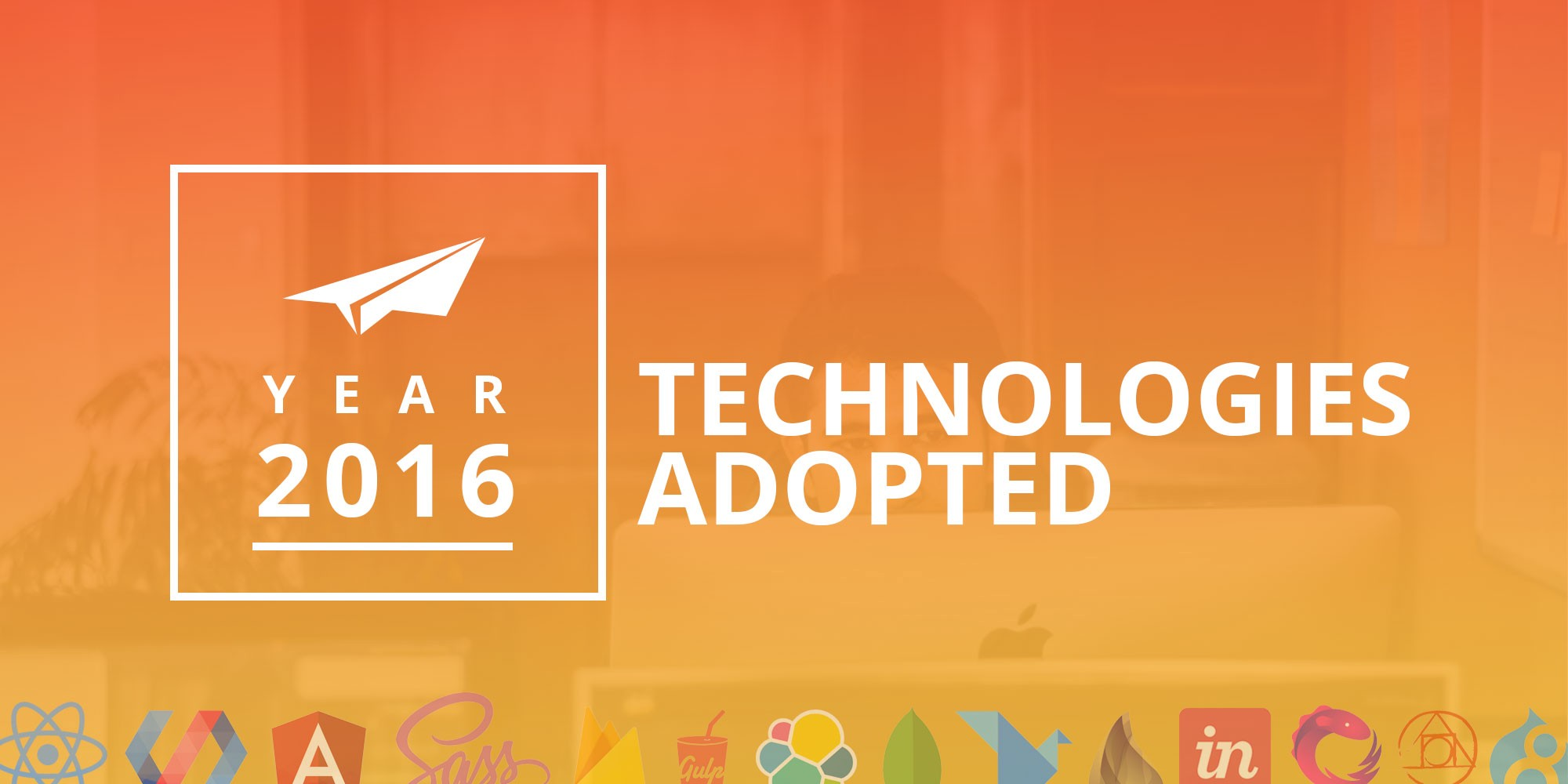 New Technologies adopted — Year 2016 at YoungInnovations