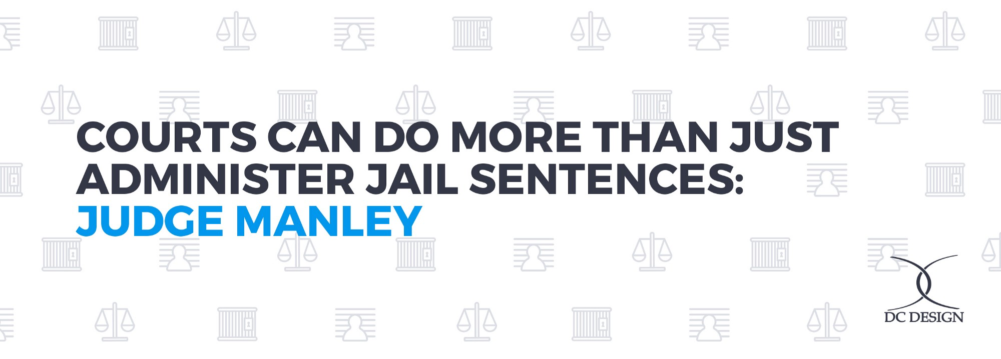 Courts Can Do More Than Just Administer Jail Sentences