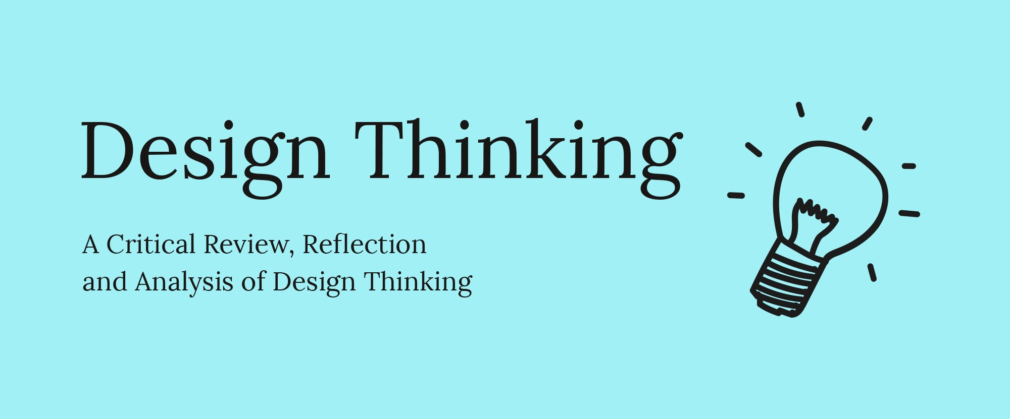 Design Thinking A Critical Review Reflection And By Sian Huxtable Lee Prototypr