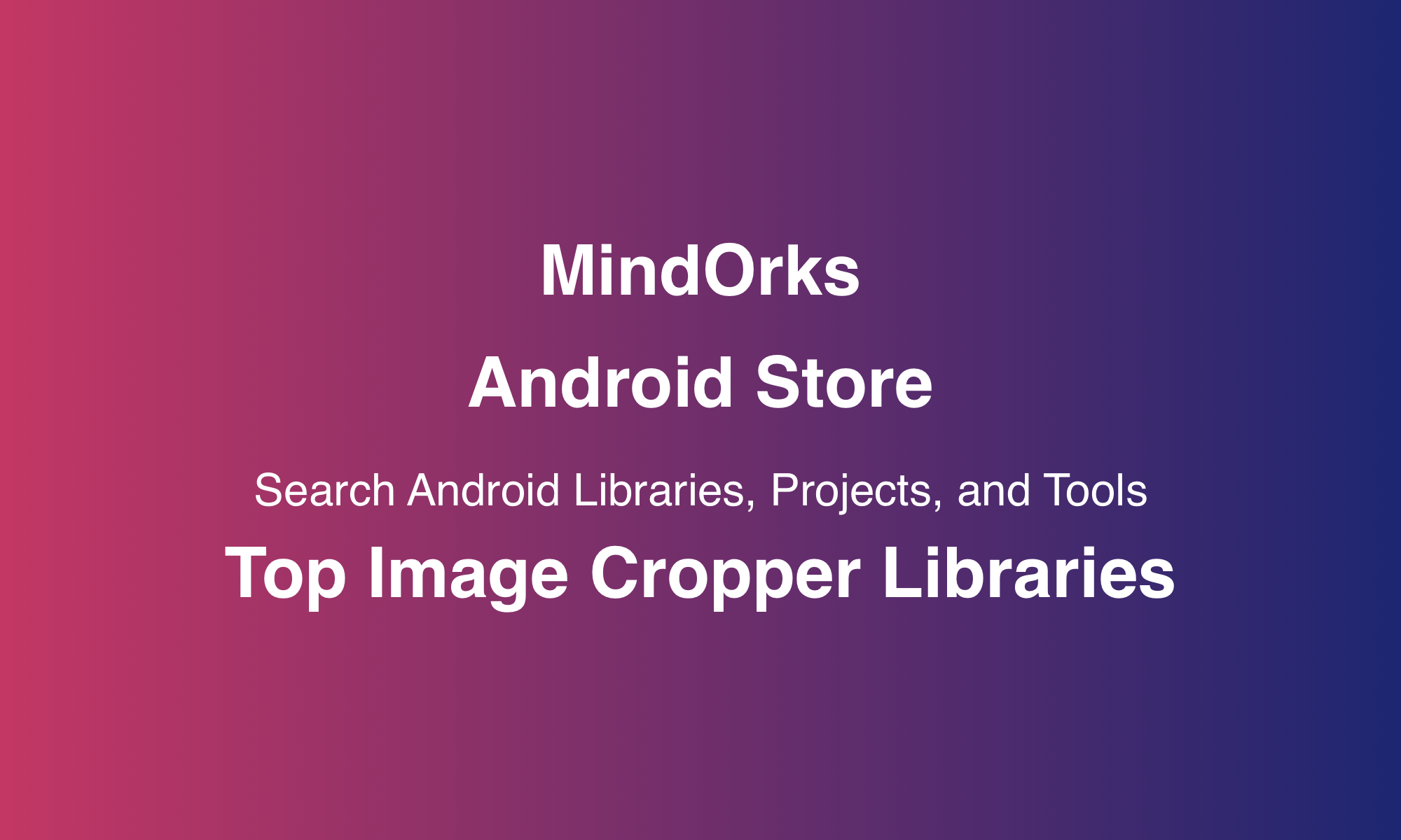 Android Top Image Cropper Libraries - MindOrks - Medium
