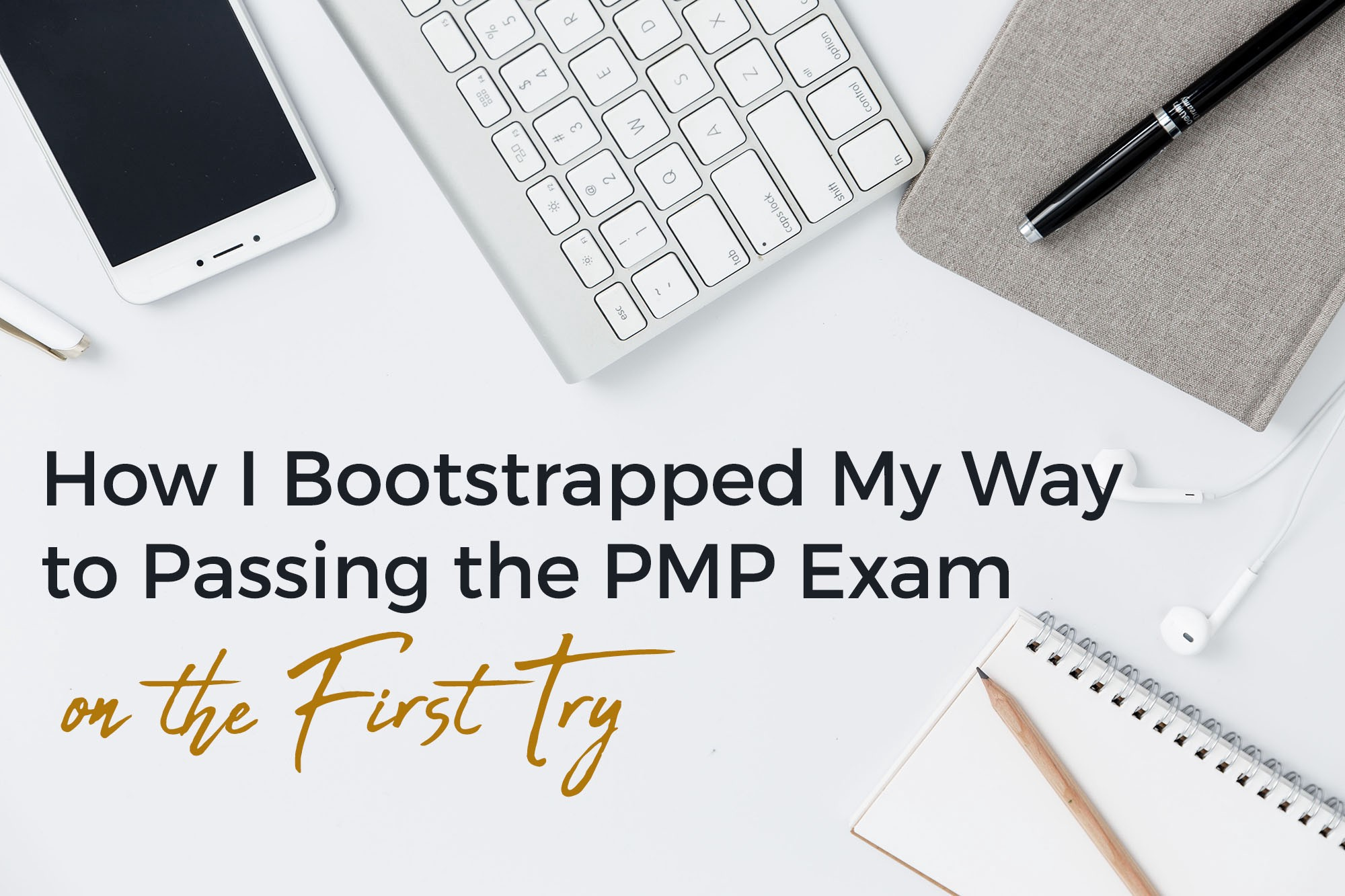 How I Bootstrapped My Way to Passing the PMP Exam on the