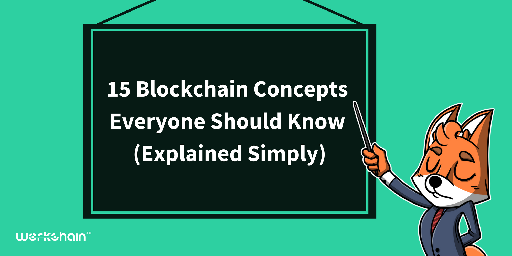 15 Blockchain Concepts Everyone Should Know (Explained
