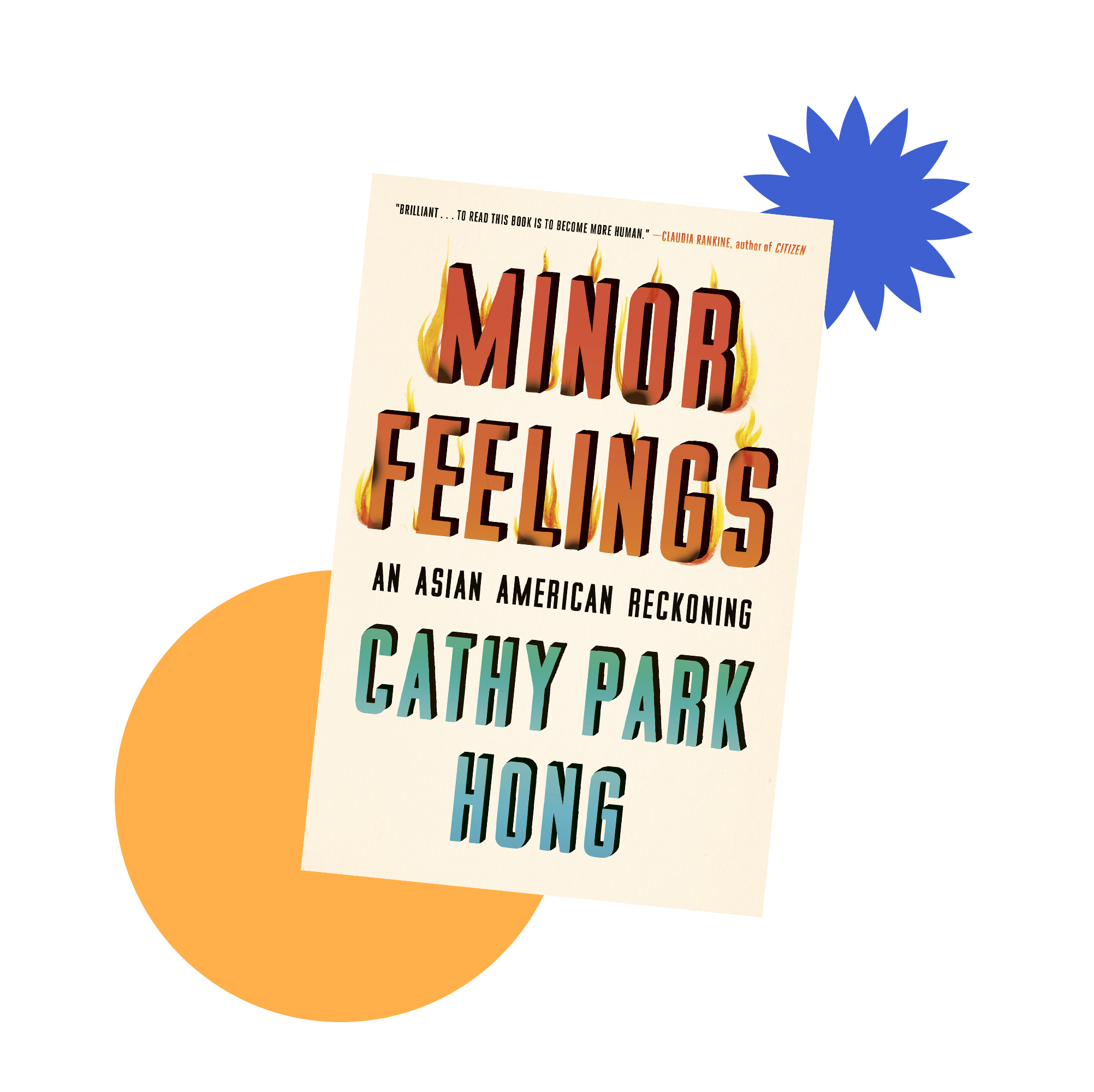 Book jacket cover for Minor Feelings: An Asian American Reckoning by Cathy Park Hong