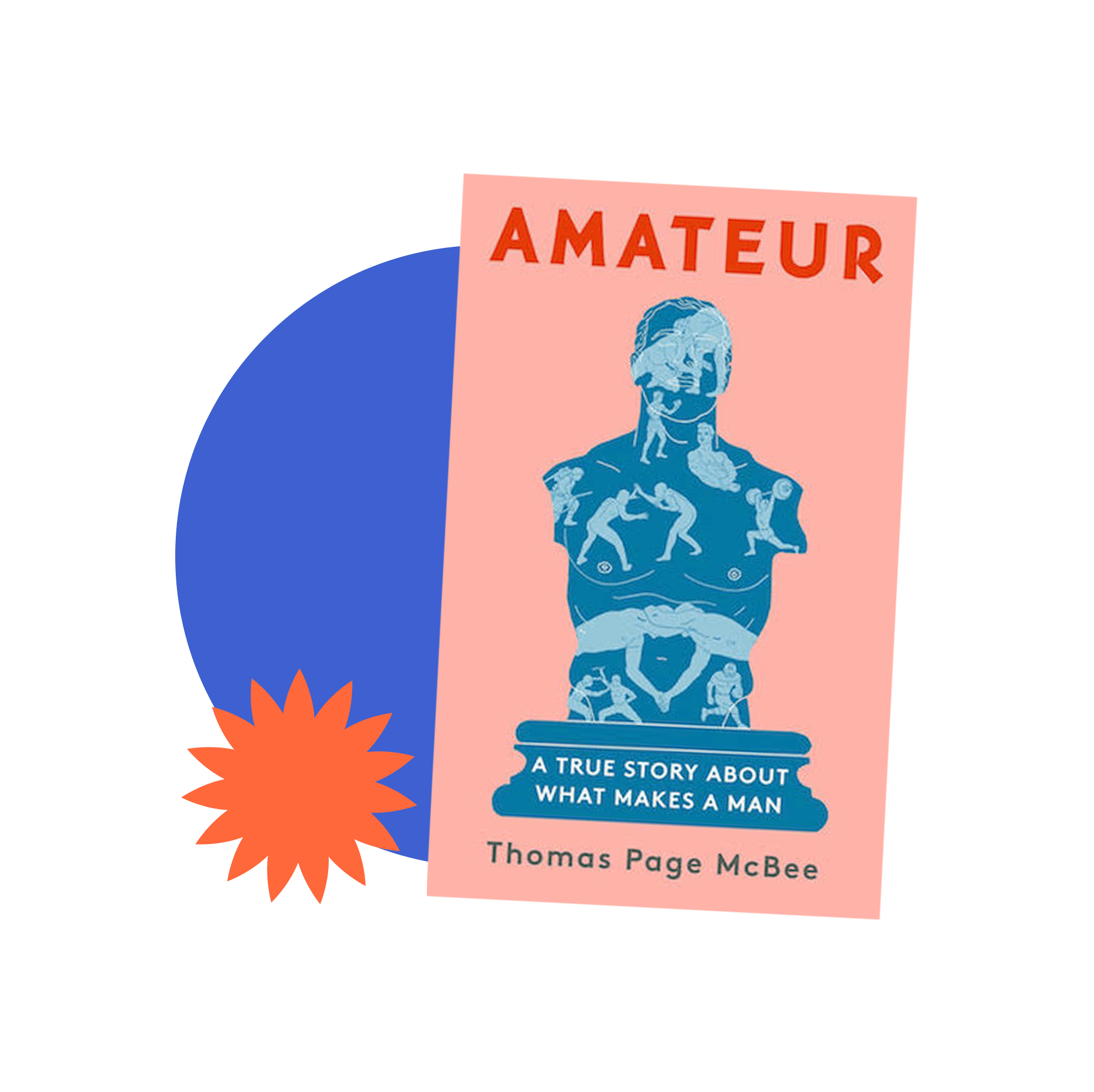 Book jacket cover for Amateur: A True Story About What Makes a Man by Thomas Page McBee
