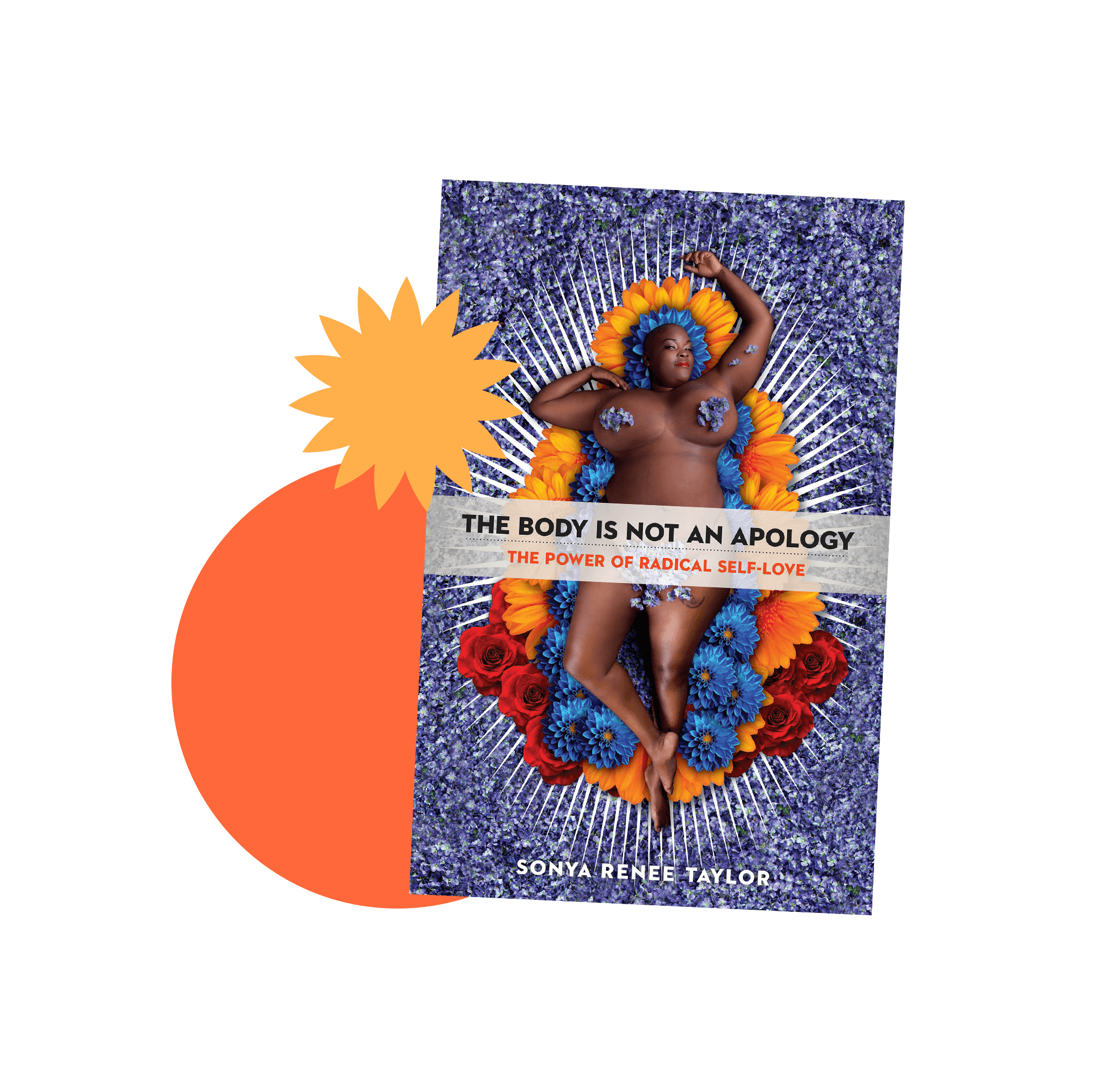 Book jacket cover for The Body Is Not an Apology: The Power of Radical Self-Love by Sonya Renee Taylor