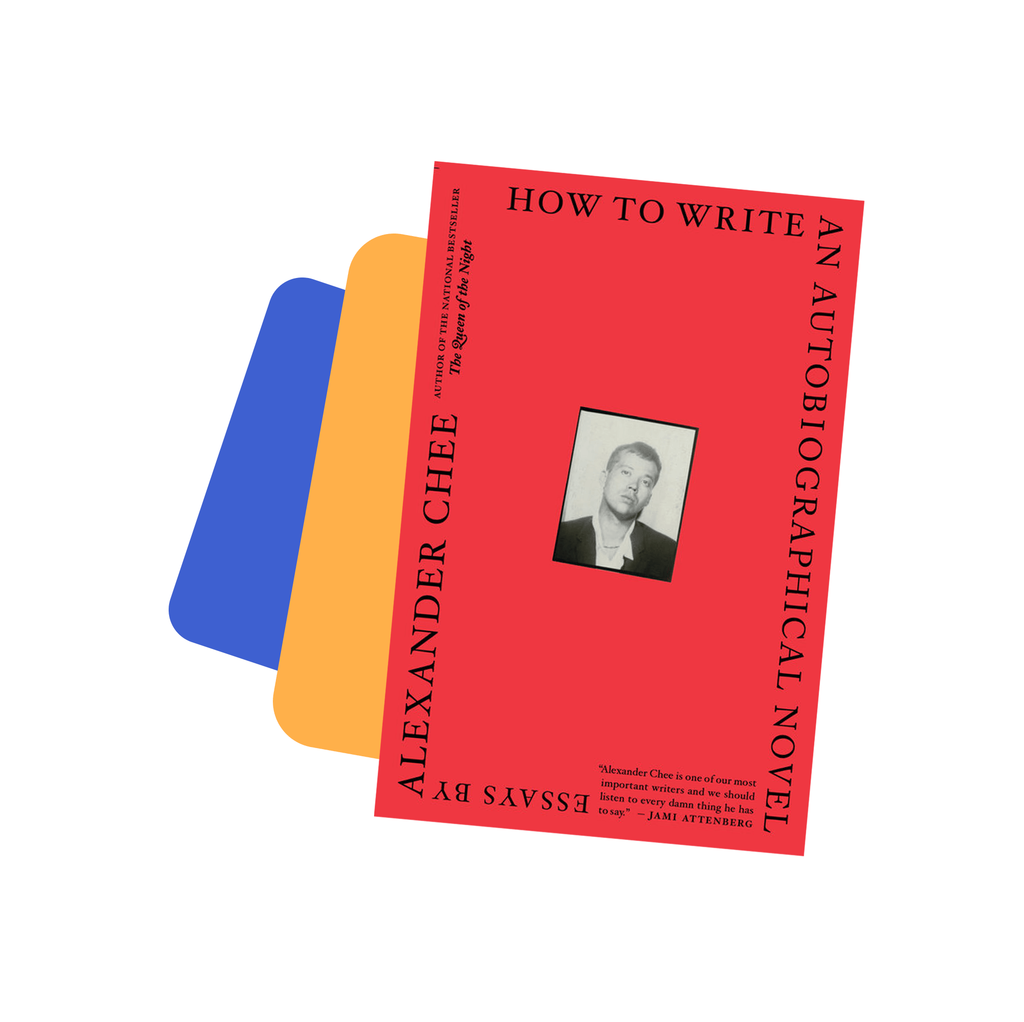 Book jacket cover for How to Write an Autobiographical Novel. Essays by Alexander Chee