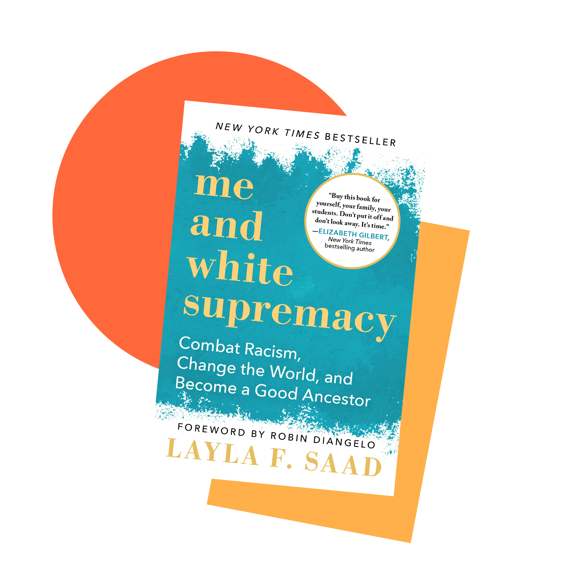 Book jacket cover for Me and White Supremacy by Layla F. Saad