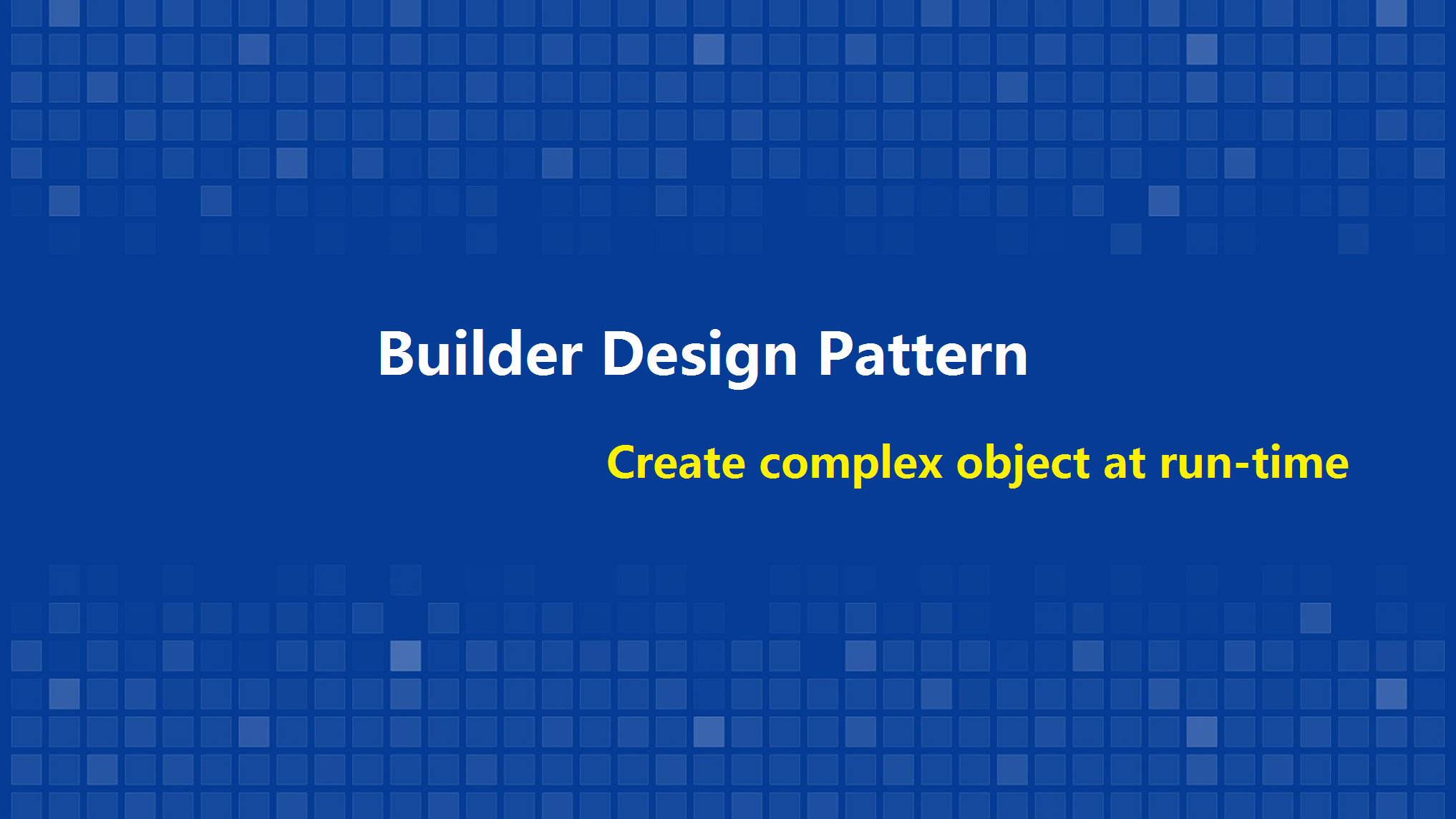 Create complex object at run-time with Builder pattern