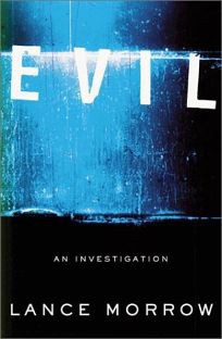 """Book cover for """"Evil: An Investigation"""" by Lance Morrow"""