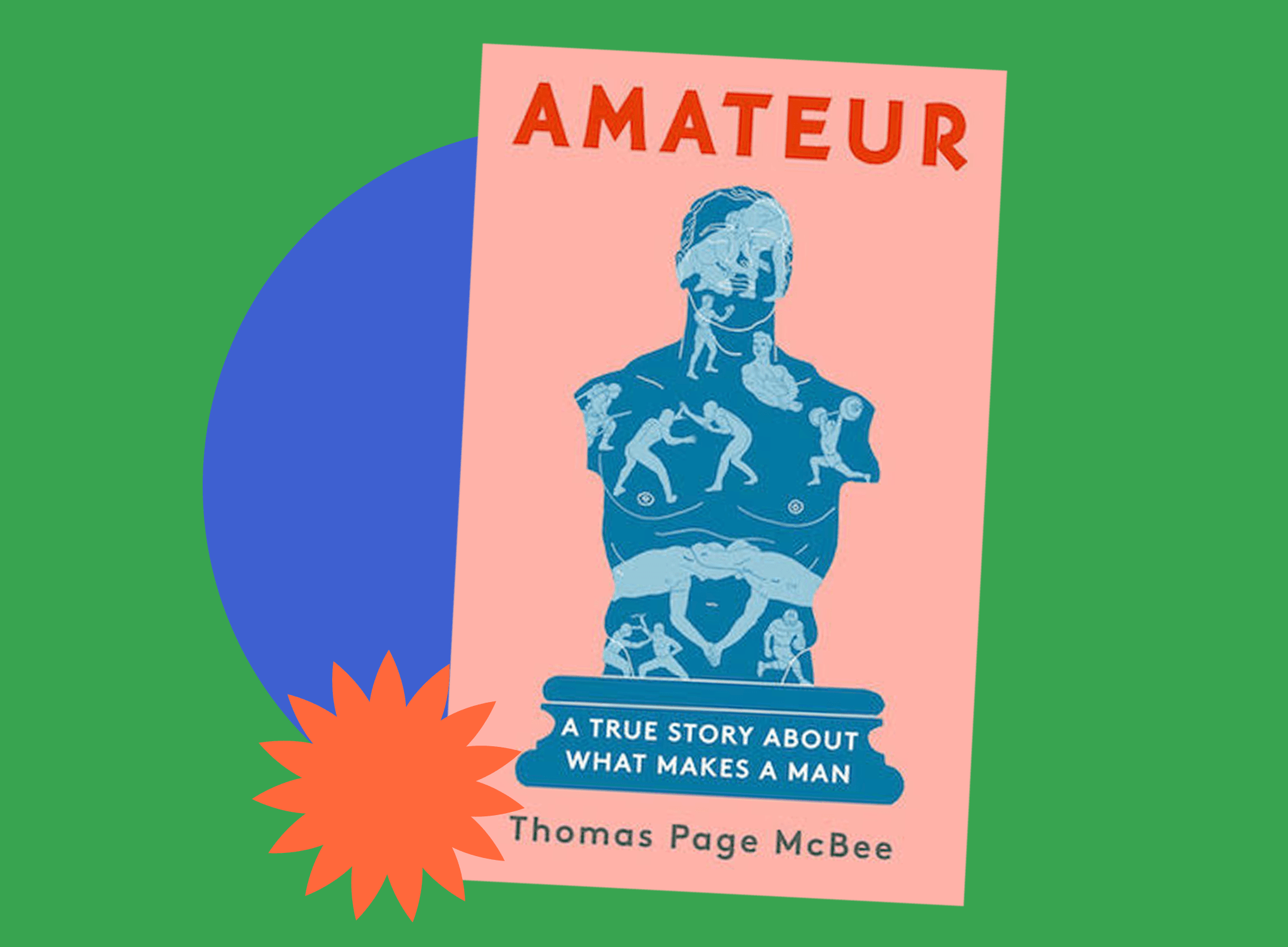 Book jacket for Amateur: A True Story About What Makes a Man by Thomas Page McBee