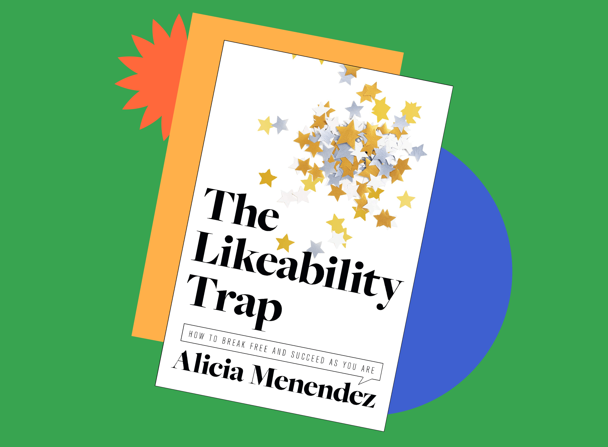 Book jacket cover for The Likeability Trap: How to Break Free and Succeed as You Are by Alicia Menendez