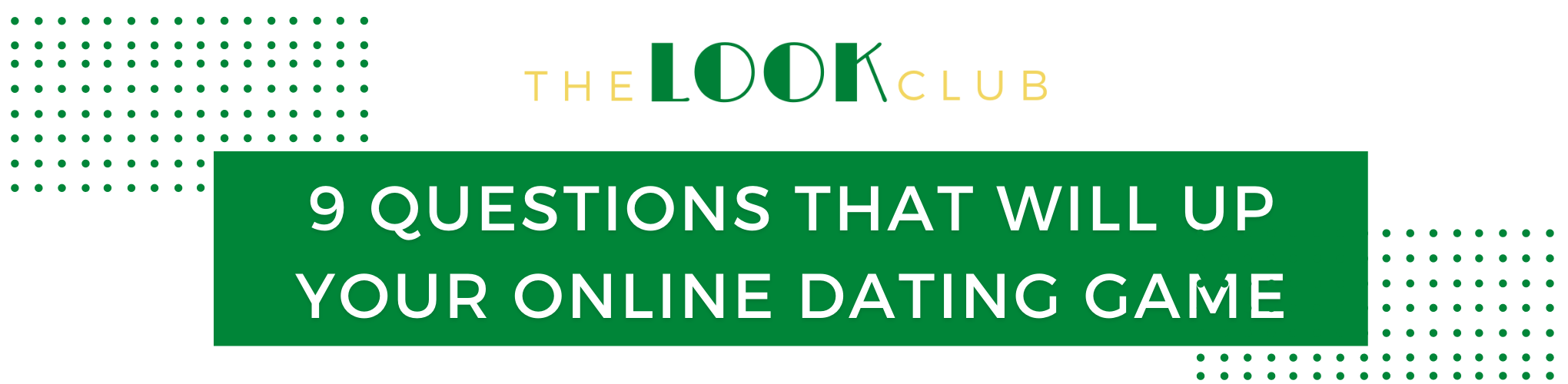 9 Questions That Will Up Your Online Dating Game