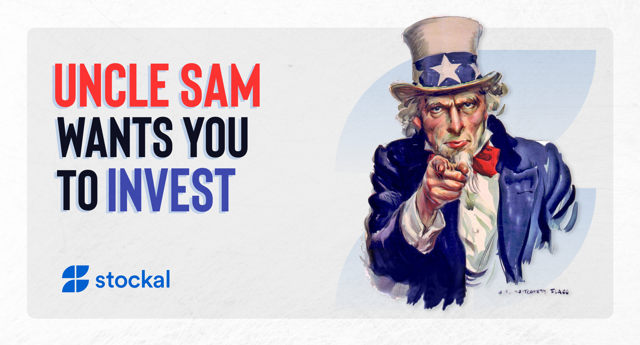 A vintage cover photo of Uncle Sam pointing at you with text that reads 'Uncle Sam Wants You To Invest'—Stockal