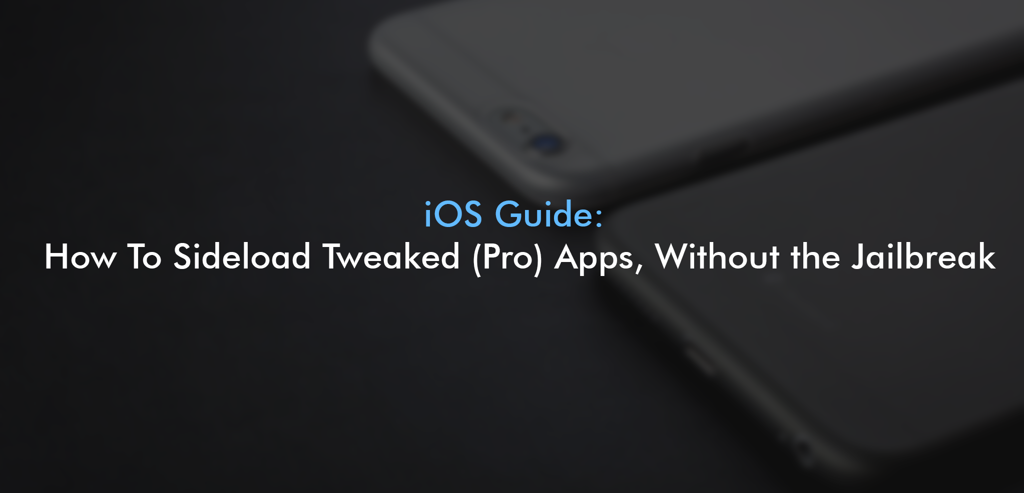 iOS Guide: How To Sideload Tweaked (Pro) Apps, Without the Jailbreak!