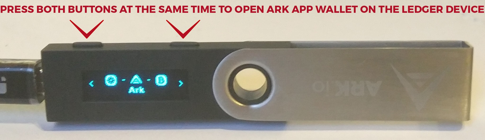 Everytime you will want to use ARK wallet you will need to open it on the Ledger device by pressing both buttons at the same time
