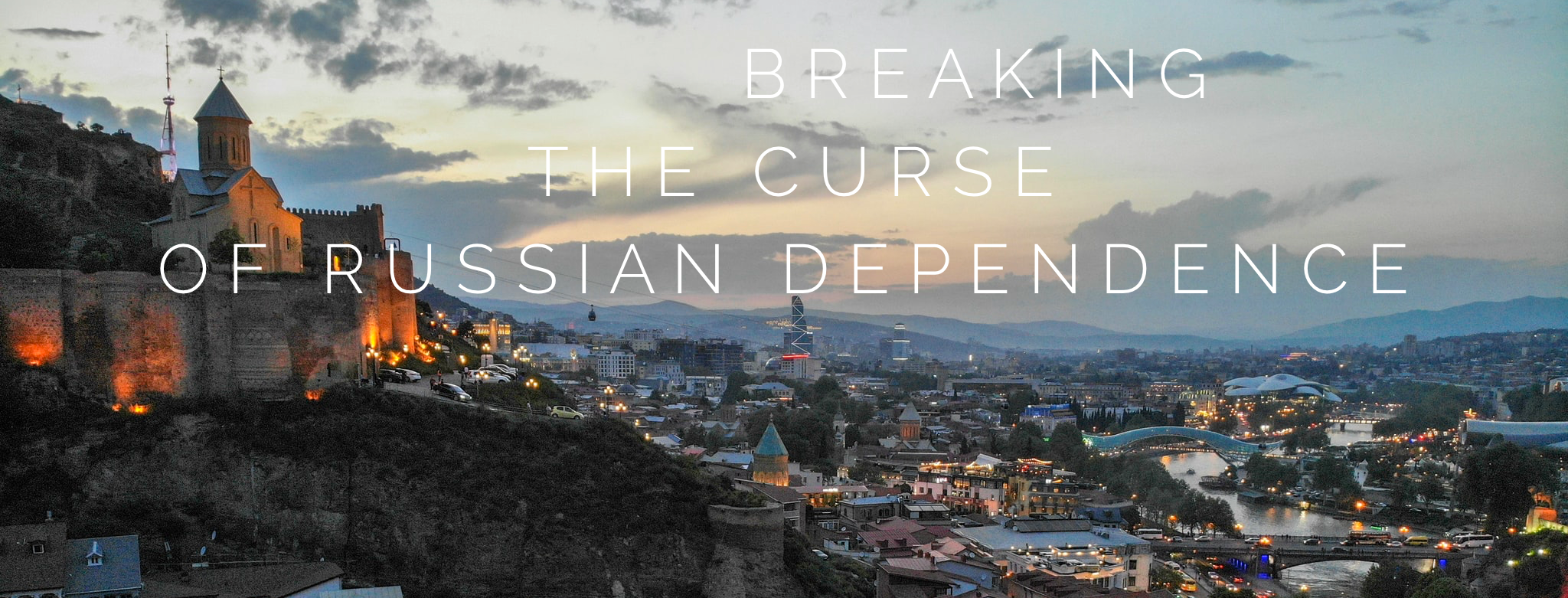 Georgia: How to break the curse of Russian dependence?