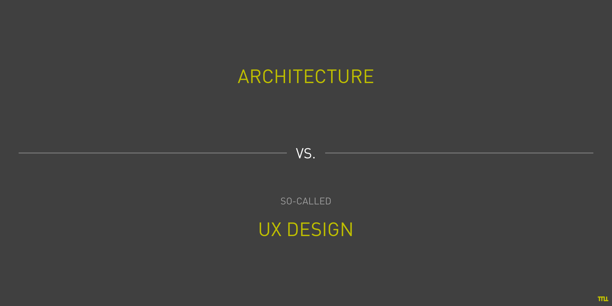 The intersection between Architecture and (so-called) UX Design