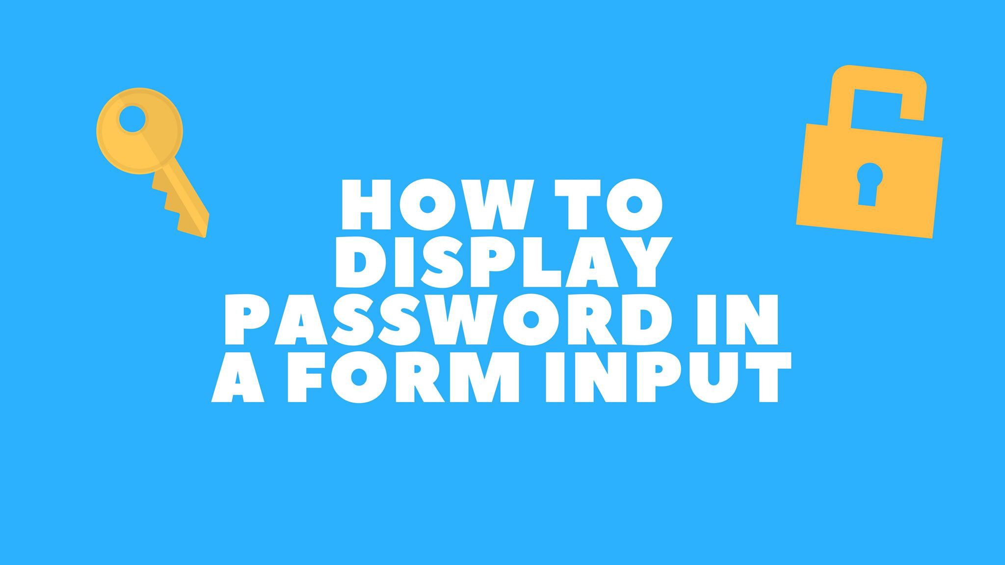 How to display password in a form input - codeburst