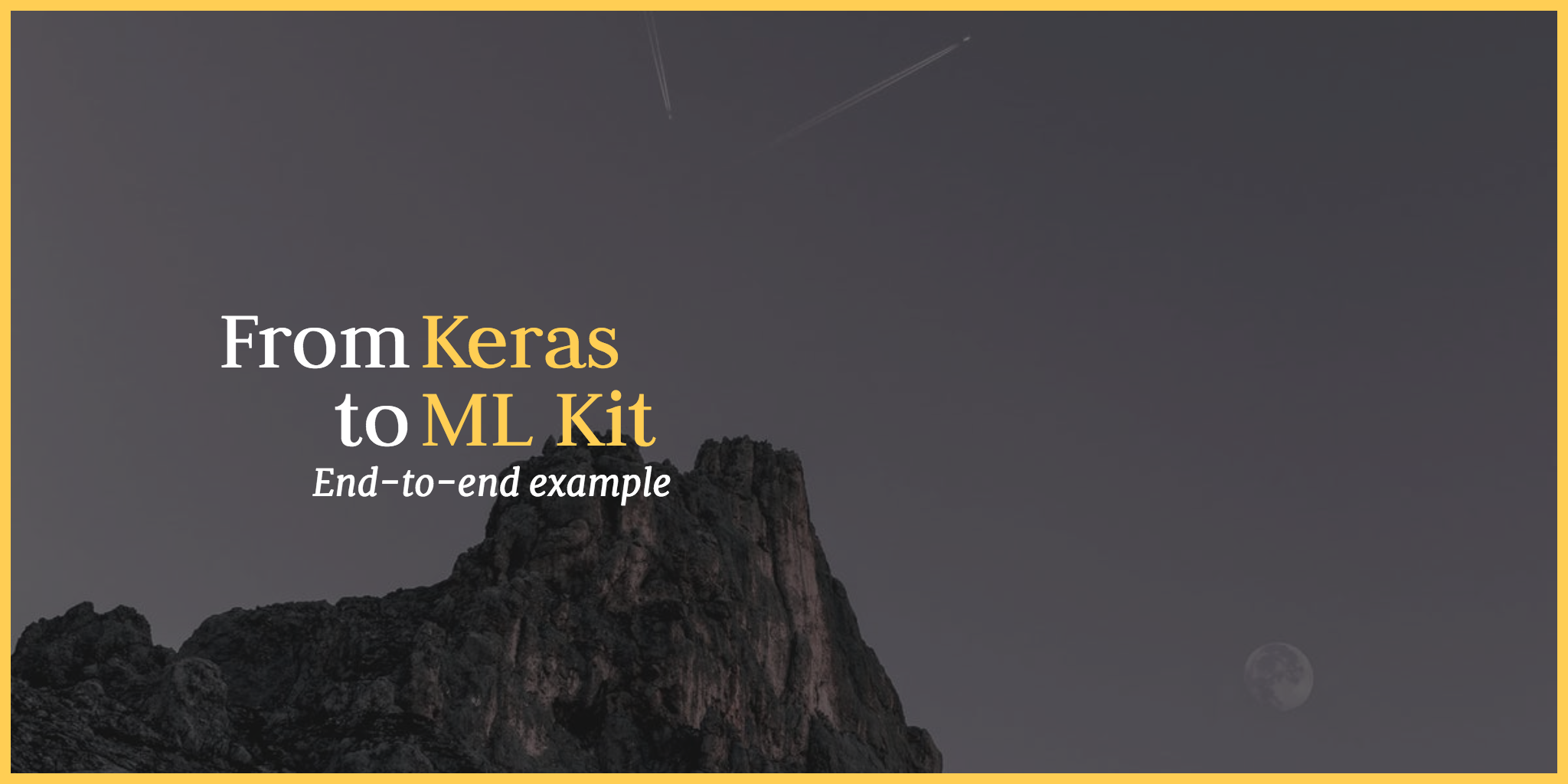 From Keras to ML Kit - ProAndroidDev