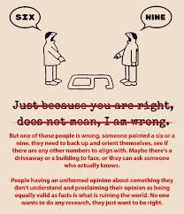 "Two men argue about whether a number is a 6 or a 9. ""Just because you are right does not mean I am wrong"" crossed out"