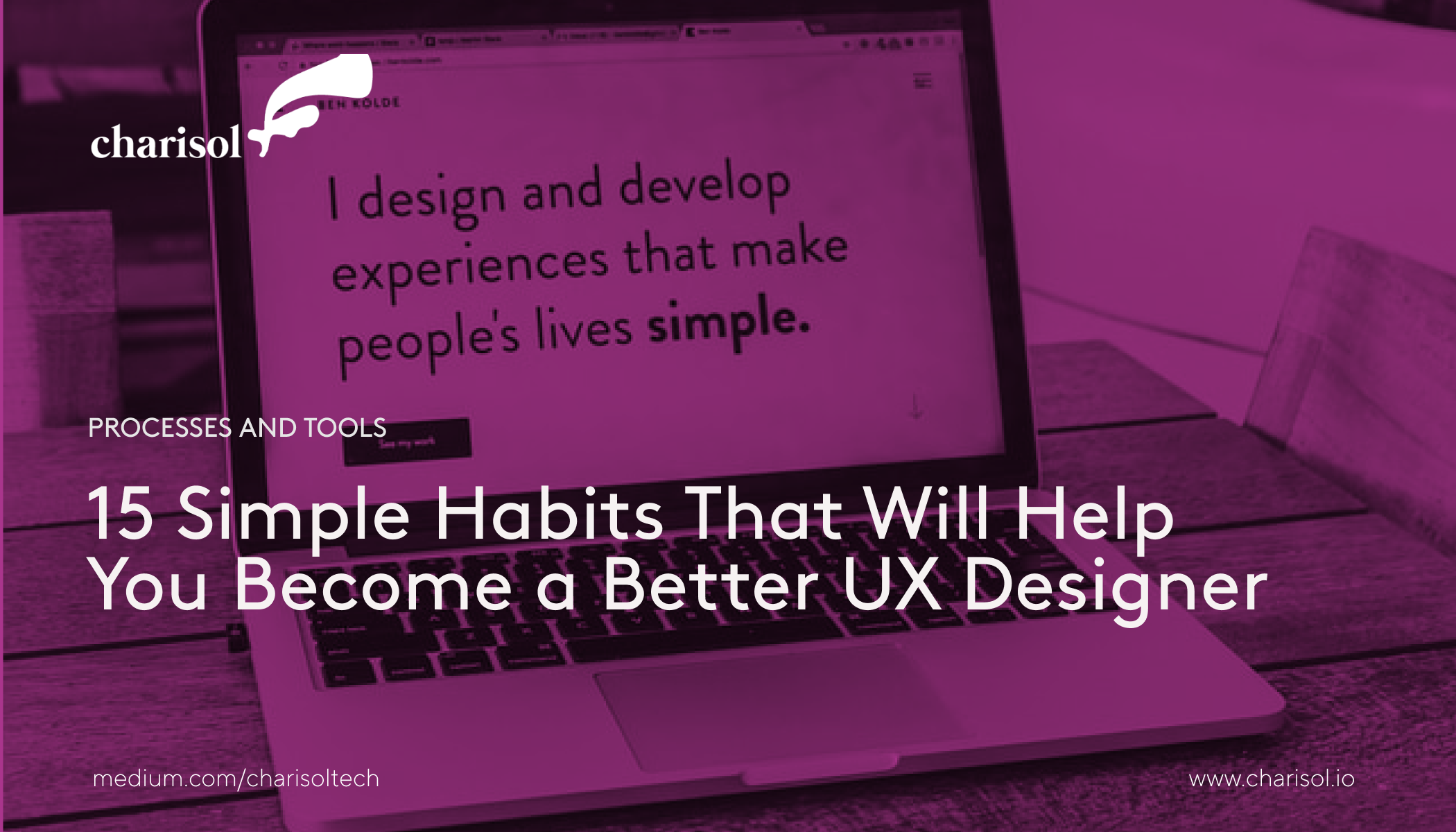 15 Simple Habits That Will Help You Become a Better UX Designer